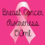 * Breast Cancer Awareness* 150ml *NEW*