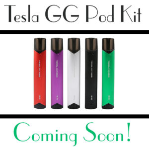 Coming Soon! TESLA GG POD KIT!